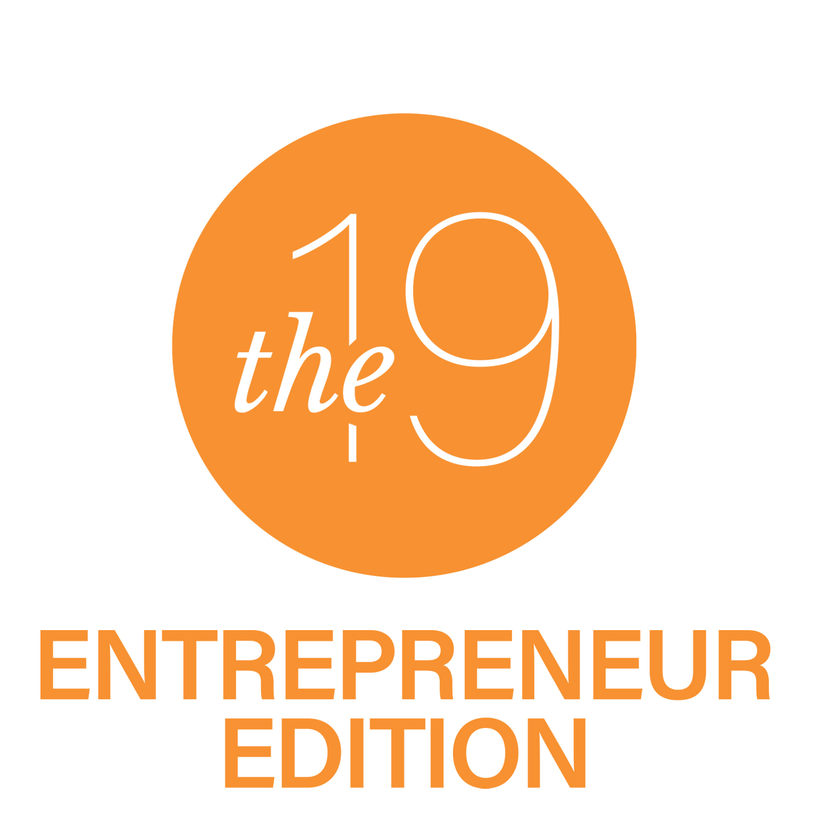 The 19 Entrepreneur Edition
